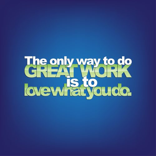 Work To Love What You Do